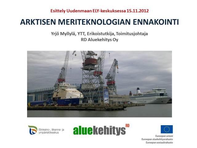 Yrjö Myllylä 15.11.2012 Uudenmaan ELY-esittely, lyh