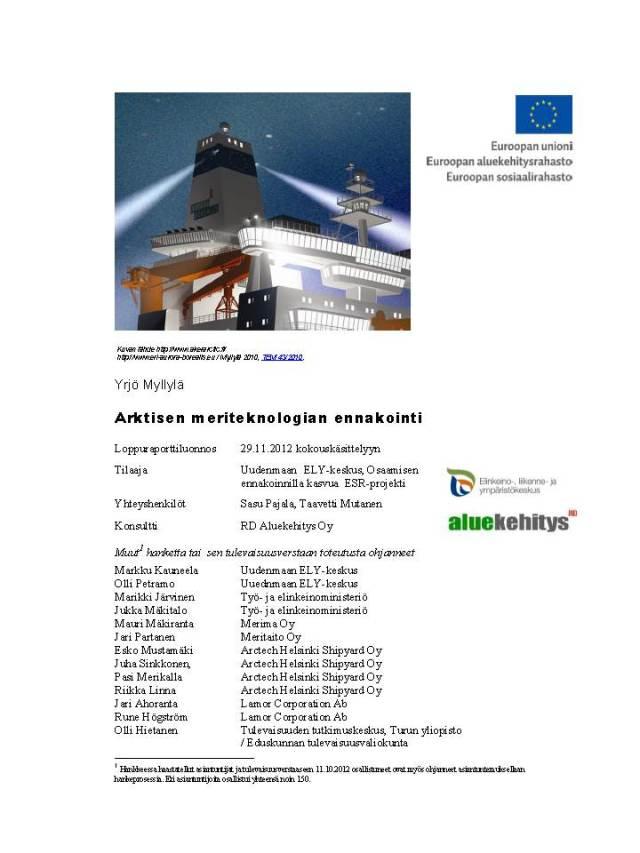 Arktisen meriteknologian ennakointi - Loppuraporttiluonnos 29.11.2012, 124 s.